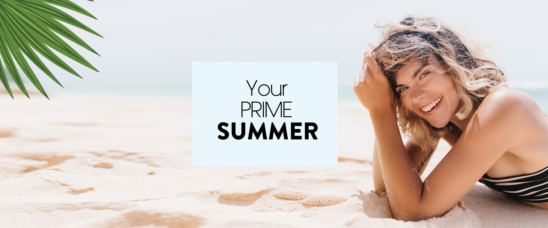 Your Prime Summer is here!